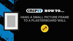 gripit how to hang a small picture frame onto a plasterboard wall