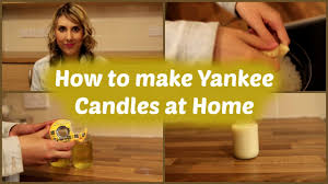 how to make diy yankee candles at home youtube