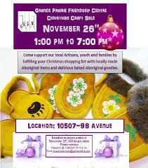 grande prairie friendship centre christmas craft fair my grande