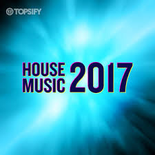 Top House 2017 House Music 2017 Brilliant Playlists