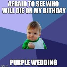 Purple Wedding Meme - anxiously watching game of thrones tonight imgflip