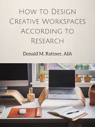 Creative Workspaces How To Design Creative Workspaces According To Research U2013 Medium