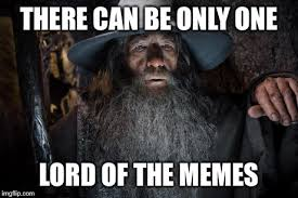 Lord Of The Memes - lord of the memes imgflip