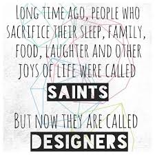 quotes about designers a designers life pinterest designers