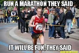 Meme Maker Net - mememaker net run a marathon they said it will be fun they said