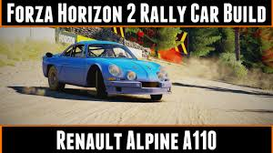 renault alpine a110 rally forza horizon 2 rally car build renault alpine a110 youtube