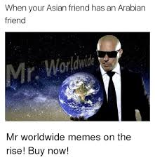 Asian Friend Meme - when your asian friend has an arabian friend worldwide asian meme
