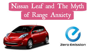 nissan leaf real world range nissan leaf and the myth of range anxiety what nobody is telling