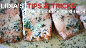 Lidia S Kitchen Recipes by Salmon With Mustard Sauce Recipe Youtube