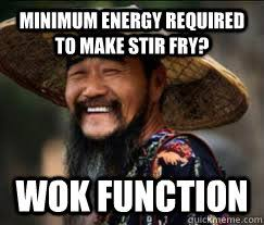 Make A Fry Meme - minimum energy required to make stir fry wok function chinese