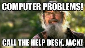 computer problems call the help desk jack duck dynasty quickmeme