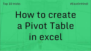 Creating A Pivot Table In Excel How To Create A Pivot Table In Excel Hindi Youtube