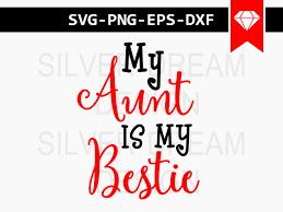 margarita svg my aunt is my bestie svg file auntie svg auntie onesie svg best