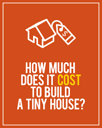 How Much Would It Cost To Build A House How Much Does It Cost To Build A Tiny House Tiny House Cost