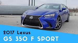 2017 lexus gs 350 new 2017 lexus gs 350 f sport review u0026 walkaround youtube