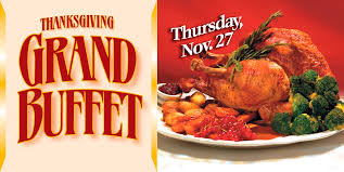 2014 us thanksgiving annual thanksgiving grand buffet let us do the cooking this year