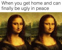 Ugly Smile Meme - dopl3r com memes when you get home and can finally be ugly in