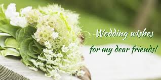 wedding wishes for friend i your together will be filled with