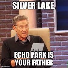 Meme Your Picture - silver lake echo park is your father meme echo park forums