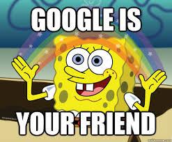 Google It Meme - google is your friend spongebob rainbow quickmeme