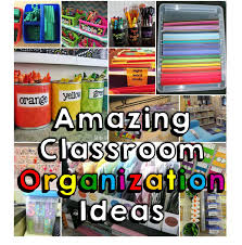 The Amazing Solutions For Your Ideas by 18 Amazing Classroom Organization Tips U0026 Tricks Happy Teacher