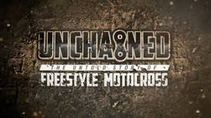 video motocross freestyle watch unchained the untold story of freestyle motocross online