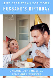 fun creative and plenty of free birthday ideas for husband