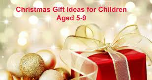 christmas gift ideas for children aged 5 9