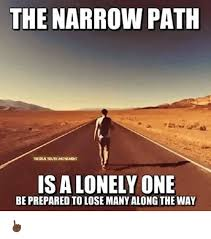 Be Prepared Meme - the narrow path theremtruthmovement isalonely one be prepared to