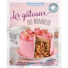 cuisine du bonheur fr les gâteaux du bonheur cartonné collectif achat livre achat