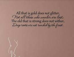 amazon com all that is gold does not glitter not all those who amazon com all that is gold does not glitter not all those who wander are lost vinyl wall saying quote words decal vinyl quote me home kitchen