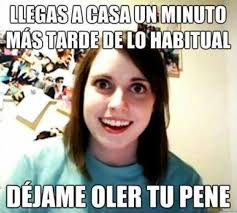 Meme Pene - galería 15 memes de la novia psicópata que te darán tanto miedo que