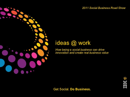 ideas work from the social biz roadshow