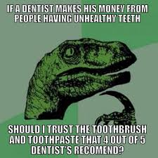 Trust No One Meme - trust no one not even dentist especially them meme by zarithorn