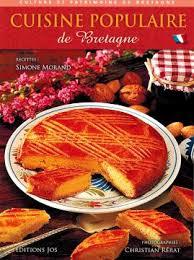 cuisine bretagne cuisine populaire de bretagne livres comptoir du chateau