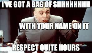 Shh Meme - dr evil shh imgflip