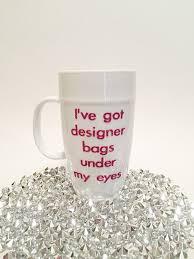 glitter coffee mug i u0027ve got designer bags under my eyes glass