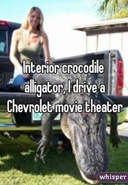 Interior Crocodile Alligator Crocodile Alligator I Drive A Chevrolet Movie Theater