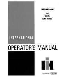 international 800 series corn heads manual farm manuals fast
