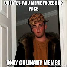 Culinary Memes - creates jwu meme facebook page only culinary memes scumbag steve