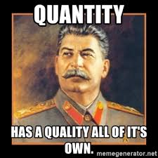 Meme Generator Own Image - quantity has a quality all of it s own scumbag stalin meme