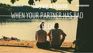 how to buy a house when your partner has bad credit