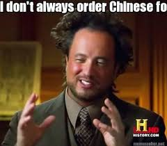 Chinese Meme Generator - meme maker i dont always order chinese food
