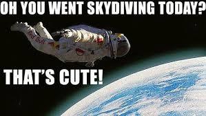 Meme Space - space memes one giant leap felix baumgartner space jump meme
