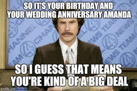 Wedding Anniversary Meme - ron burgundy meme imgflip