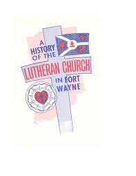a history of the lutheran church in fort wayne allen county