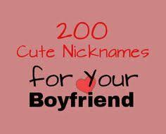 Cute Love Quotes To Say To Your Boyfriend by List Of 200 Cute Nicknames For Your Boyfriend Arranged In