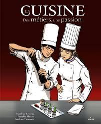 metier de cuisine la cuisine des métiers une franckie alarcon