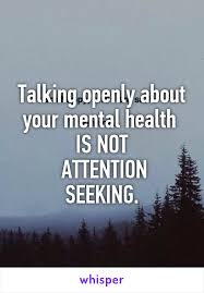 Seeking When Your Friend Gets A Talking Openly About Your Mental Health Is Not Attention Seeking