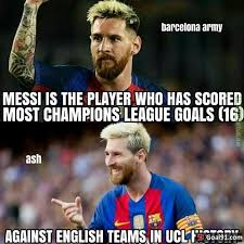 English Premier League Memes - but messi cant perform in epl cant score against english teams